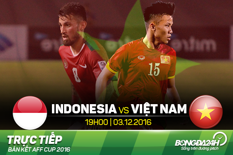 LINK XEM truc tiep Indonesia vs Viet Nam 19h00 ngay 312 (AFF Cup 2016) hinh anh