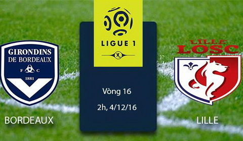 Nhan dinh Bordeaux vs Lille 02h00 ngay 412 (Ligue 1 201617) hinh anh