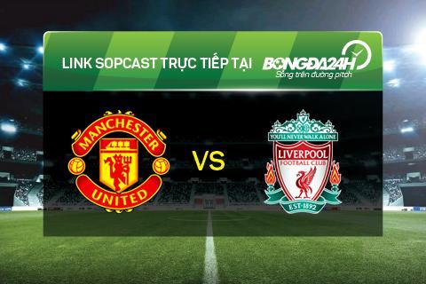 Link sopcast Man Utd vs Liverpool (3h05-1803) hinh anh