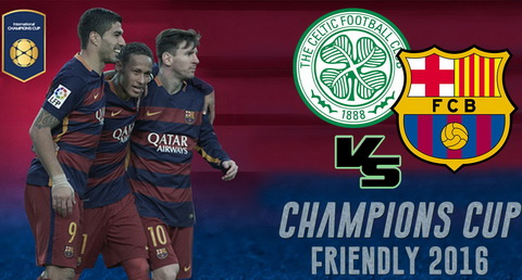 Tran dau Celtic vs Barca Barcelona 00h00 ngay 3107 International Champions Cup ICC 2016 hinh anh