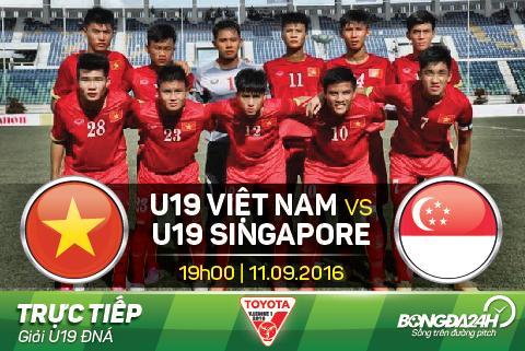 TRỰC TIẾP U19 Việt Nam vs U19 Singapore 19h00 ngày 11/9 (Giải ĐNA 2016)
