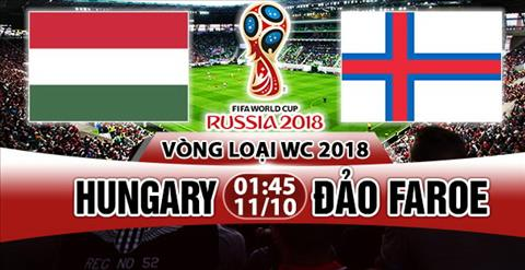 Nhan dinh Hungary vs Dao Faroe 01h45 ngay 1110 (VL World Cup 2018) hinh anh