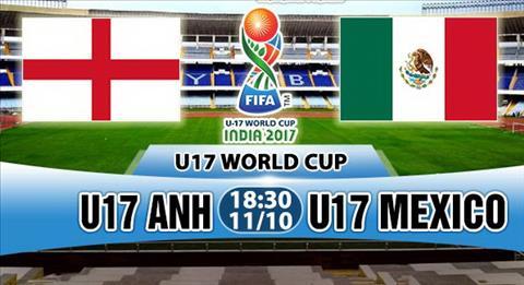 Nhan dinh U17 Anh vs U17 Mexico 18h30 ngay 1110 (U17 World Cup 2017) hinh anh