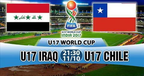 Nhan dinh U17 Iraq vs U17 Chile 21h30 ngay 1110 (VCK U17 World Cup 2017) hinh anh