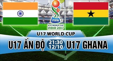 Nhan dinh U17 An Do vs U17 Ghana 21h30 ngay 1210 (VCK U17 World Cup 2017) hinh anh