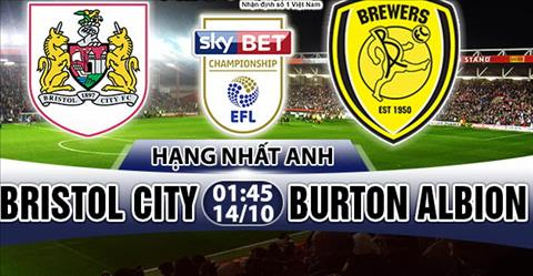 Nhan dinh Bristol City vs Burton 01h45 ngày 1410 (Hang Nhat Anh 201718) hinh anh