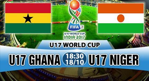 Nhan dinh U17 Ghana vs U17 Niger 18h30 ngay 1810 (VCK U17 World Cup 2017) hinh anh