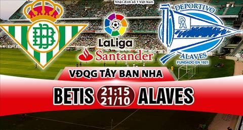 Nhan dinh Betis vs Alaves 21h15 ngay 2110 (La Liga 201718) hinh anh