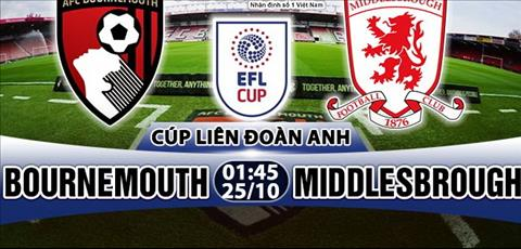 Nhan dinh Bournemouth vs Middlesbrough 01h45 ngay 2510 (Cup Lien doan Anh 201718) hinh anh