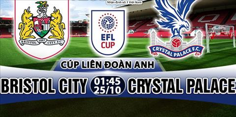 Nhan dinh Bristol City vs Crystal Palace 01h45 ngay 2510 (Cup Lien doan Anh 201718) hinh anh