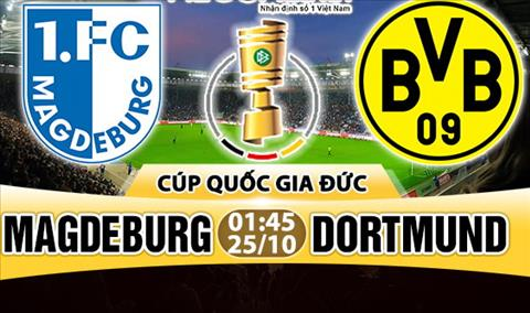 Nhan dinh Magdeburg vs Dortmund 01h45 ngay 2510 (Cup quoc gia Duc 201718) hinh anh