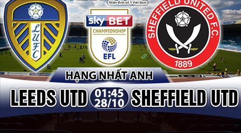 Nhan dinh Leeds vs Sheffield United 01h45 ngay 2810 (Hang Nhat Anh 201718) hinh anh