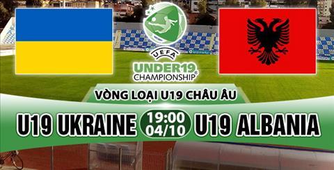 Nhan dinh U19 Ukraine vs U19 Albania 19h00 ngay 410 (VL U19 chau Au 2018) hinh anh