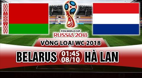 Nhan dinh Belarus vs Ha Lan 01h45 ngay 810 (VL World Cup 2018) hinh anh
