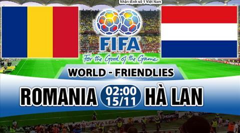 Nhan dinh Romania vs Ha Lan 02h00 ngay 1511 (Giao huu quoc te) hinh anh