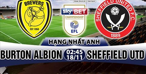 Nhan dinh Burton vs Sheffield Utd 02h45 ngay 1811 (Hang Nhat Anh 201718) hinh anh