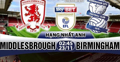 Nhan dinh Middlesbrough vs Birmingham 02h45 ngay 2311 (Hang Nhat Anh 201718) hinh anh