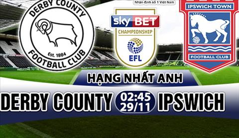 Nhan dinh Derby County vs Ipswich 02h45 ngay 2911 (Hang Nhat Anh 201718) hinh anh
