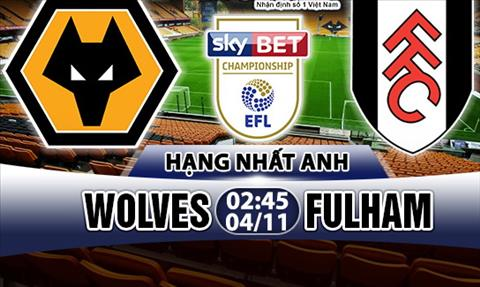 Nhan dinh Wolves vs Fulham 02h45 ngay 0411 (Hang Nhat Anh 201718) hinh anh