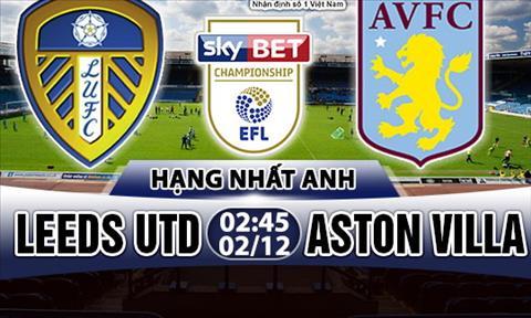 Nhan dinh Leeds vs Aston Villa 02h45 ngay 0212 (Hang Nhat Anh 201718) hinh anh