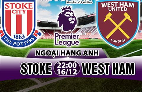 Nhan dinh Stoke vs West Ham 22h00 ngay 1612 (Premier League 201718) hinh anh