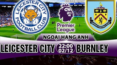 Nhan dinh Leicester vs Burnley 22h00 ngay 212 (Premier League 201718) hinh anh