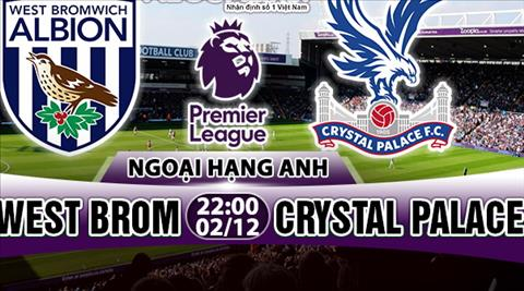 Nhan dinh West Brom vs Crystal Palace 22h00 ngay 212 (Premier League 201718) hinh anh