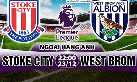 Nhan dinh Stoke vs West Brom 22h00 ngay 2312 (Premier League 201718) hinh anh