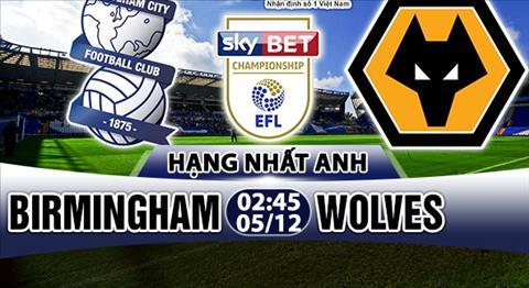 Nhan dinh Birmingham vs Wolves 02h45 ngay 0512 (Hang Nhat Anh 201718) hinh anh