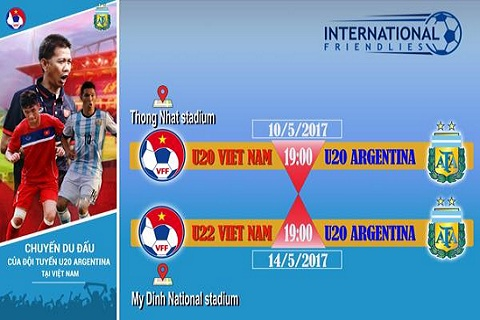 VFF cong bo gia ve 2 tran dau U20 va U22 Viet Nam vs U20 Argentina