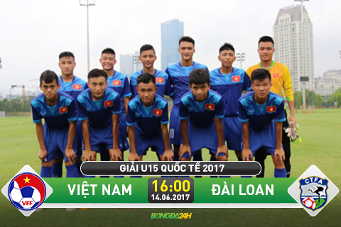 TRUC TIEP U15 Viet Nam vs U15 Dai Loan 16h00 ngay 146 (Giai U15 quoc te 2017) hinh anh
