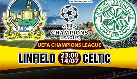 Nhan dinh Linfield vs Celtic 23h00 ngay 147 (So loai Champions League 201718) hinh anh