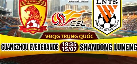 Nhan dinh Guangzhou Evergrande vs Shandong Luneng 18h35 ngay 157 (VDQG Trung Quoc) hinh anh