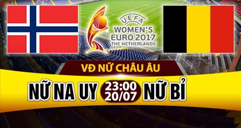 Nhan dinh Nu Na Uy vs Nu Bi 23h00 ngay 207 (Euro 2017) hinh anh