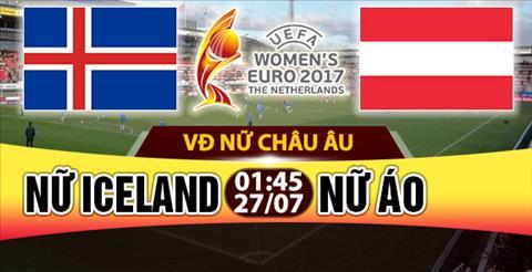 Nhan dinh Nu Iceland vs Nu Ao 01h45 ngay 277 (Euro 2017) hinh anh