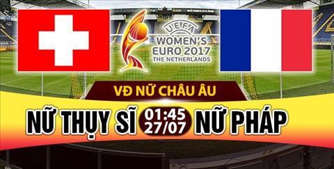 Nhan dinh Nu Thuy Sy vs Nu Phap 01h45 ngay 277 (Euro 2017) hinh anh