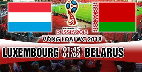 Nhan dinh Luxembourg vs Belarus 01h45 ngày 19 (VL World Cup 2018) hinh anh