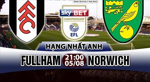 Nhan dinh Fulham vs Norwich 21h00 ngay 58 (Hang Nhat Anh 201718) hinh anh