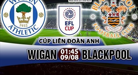 Nhan dinh Wigan vs Blackpool 01h45 ngay 98 (Cup Lien doan Anh 201718) hinh anh