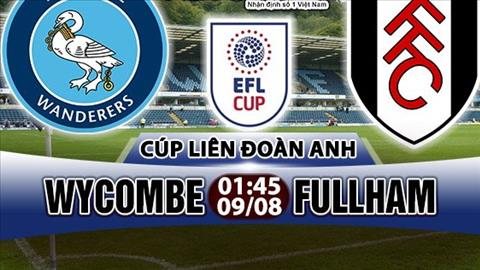 Nhan dinh Wycombe vs Fulham 01h45 ngay 98 (Cup Lien doan Anh 201718) hinh anh