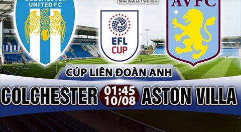 Nhan dinh Colchester vs Aston Villa 01h45 ngay 108 (Cup Lien doan Anh 201718) hinh anh