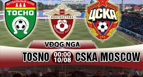 Nhan dinh Tosno vs CSKA Moscow 00h00 ngay 108 (VDQG Nga) hinh anh