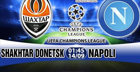 Nhan dinh Shakhtar Donetsk vs Napoli 01h45 ngay 149 (Champions League 201718) hinh anh