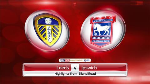 Leeds vs Ipswich 01h45 ngày 2410 (Hạng Nhất Anh 201819) hình ảnh