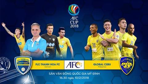 TRUC TIEP Thanh Hoa vs Global Cebu 16h30 ngay 102 (AFC Cup 2018) hinh anh