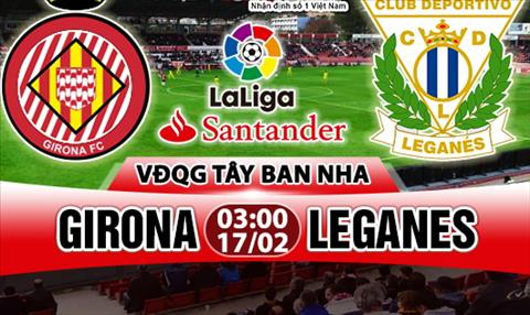 Nhan dinh Girona vs Leganes 03h00 ngay 172 (La Liga 201718) hinh anh