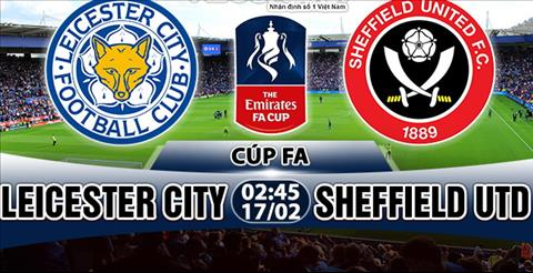 Nhan dinh Leicester vs Sheffield Utd 02h45 ngay 172 (FA Cup 201718) hinh anh