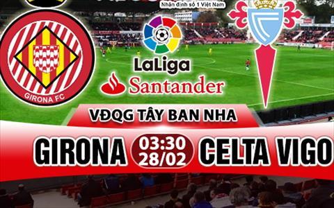 Nhan dinh Girona vs Celta Vigo 03h30 ngay 282 (La Liga 201718) hinh anh