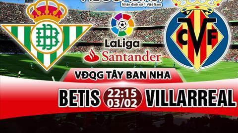 Nhan dinh Betis vs Villarreal 22h15 ngay 32 (La Liga 201718) hinh anh