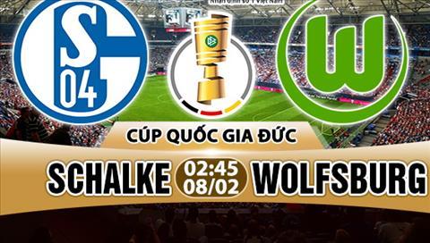 Nhan dinh Schalke vs Wolfsburg 02h45 ngày 82 (Cup quoc gia Duc) hinh anh